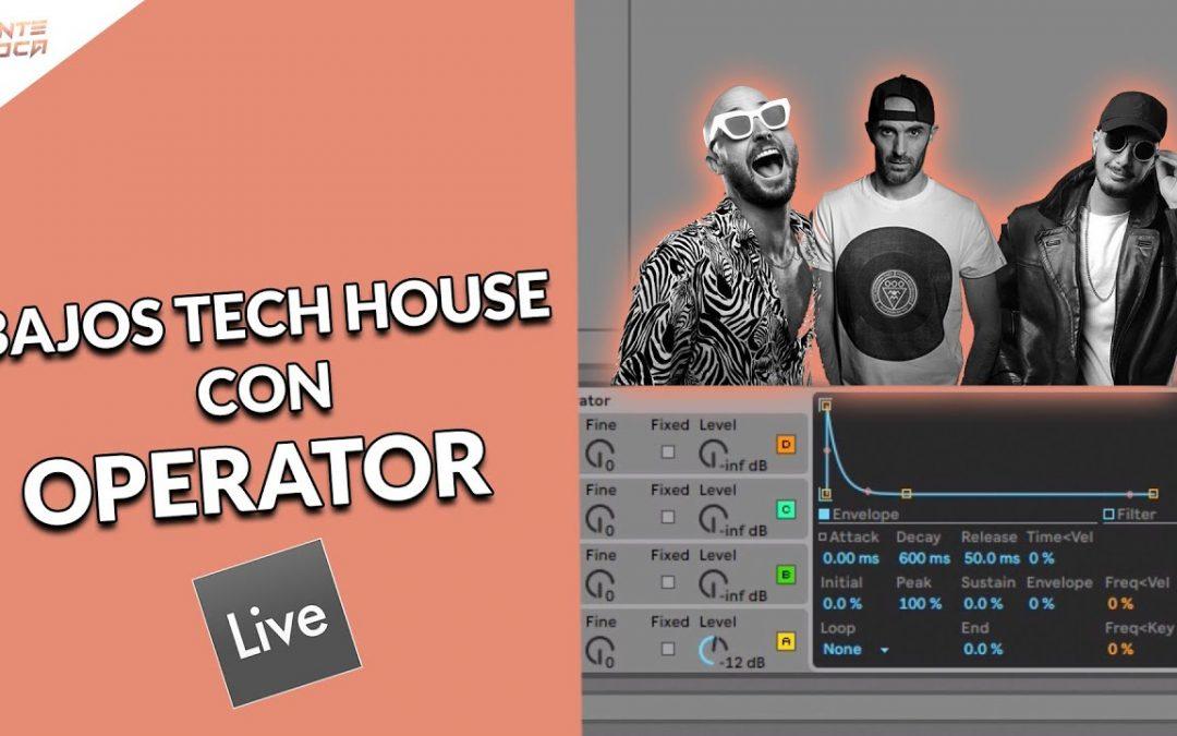 Como hacer bajos Tech House con Operator